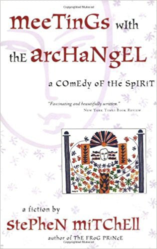 Meetings with an Archangel by Stephen Mitchell