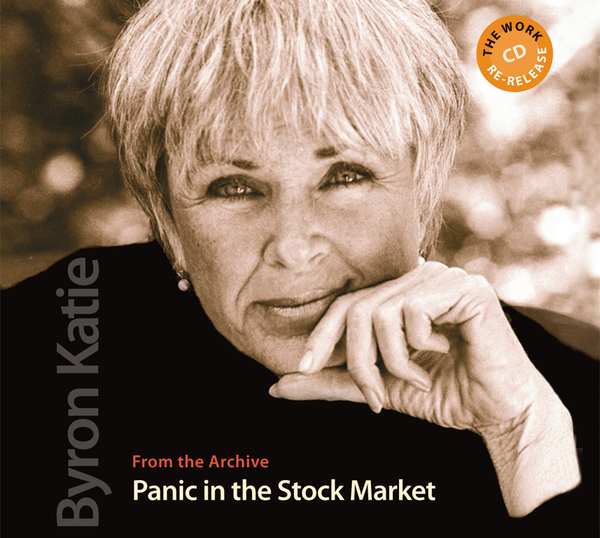 Panic in the Stock Market - The Work of Byron Katie