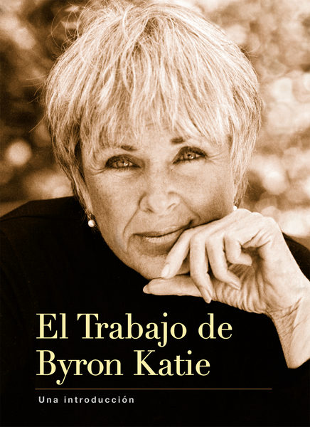 El Trabajo de Byron Katie, Una introducción (The Little Book in Spanish)