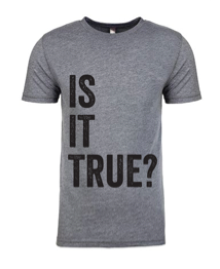 Is It True? Graphic Men's Crew T-Shirt