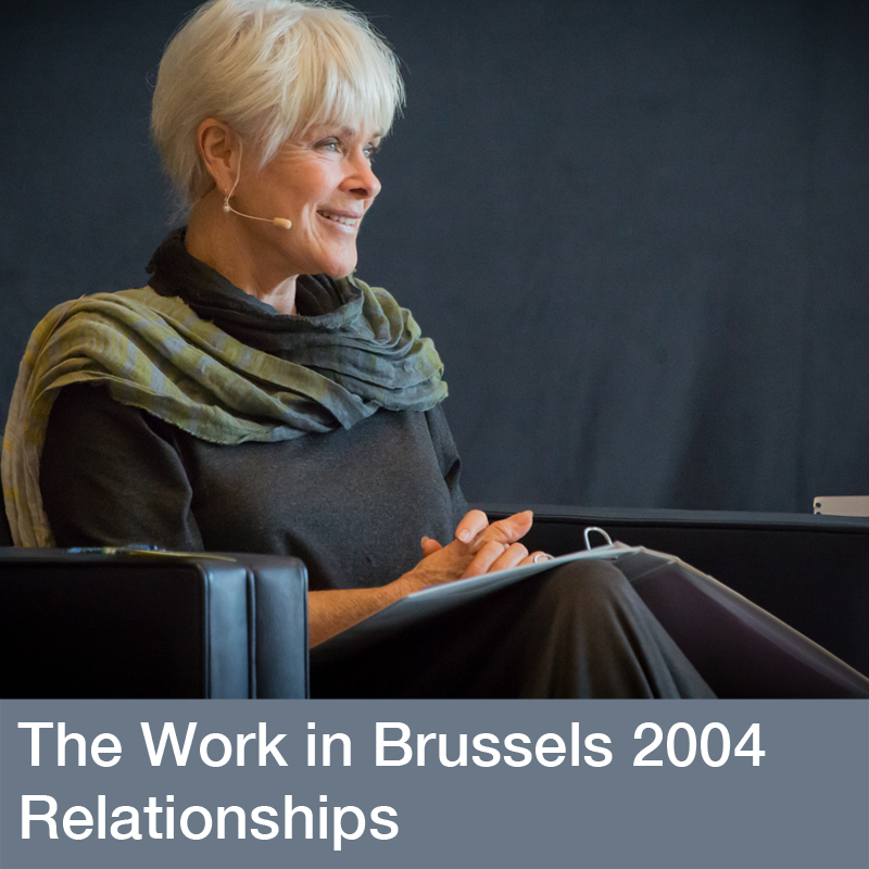 The Work of Byron Katie in Brussels 2004—Relationships