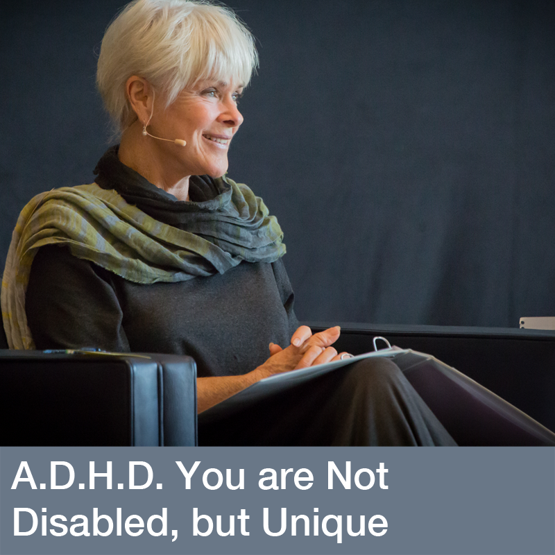 A.D.H.D. You are Not Disabled, but Unique with Byron Katie