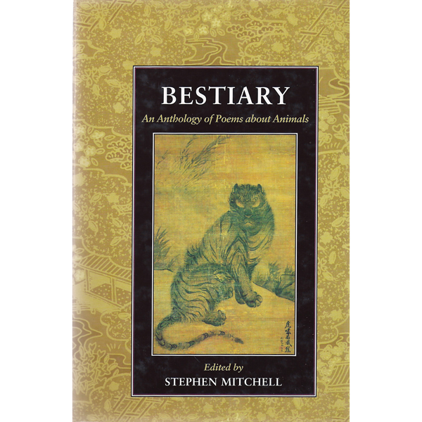 Bestiary: An Anthology of Poems about Animals by Stephen Mitchell