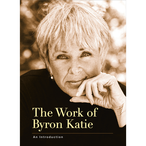 The Work of Byron Katie, An Introduction - The Little Book