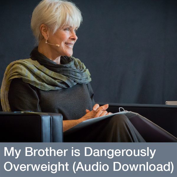 My Brother is Dangerously Overweight With Byron Katie
