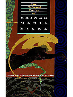The Selected Poetry of Rainer Maria Rilke by Stephen Mitchell