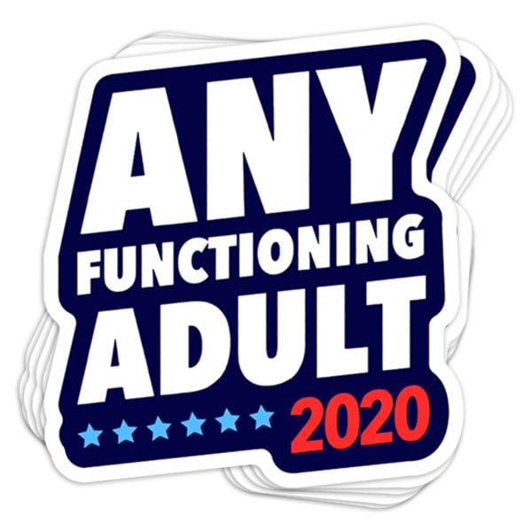Any Functioning Adult Vinyl Sticker
