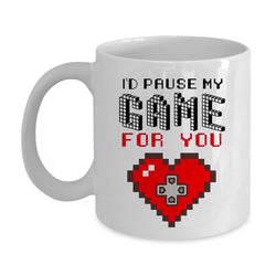 I'd Pause My Game For You Mug