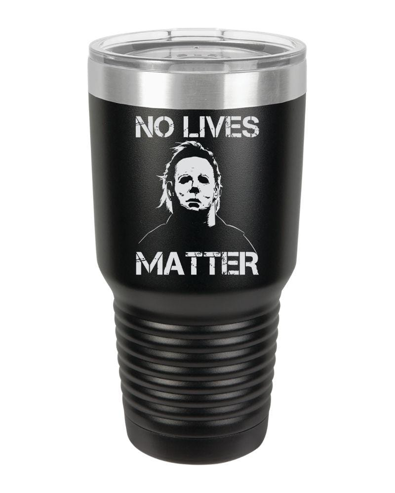 BustedTees.com 30oz / Black No Lives Matter Tumbler