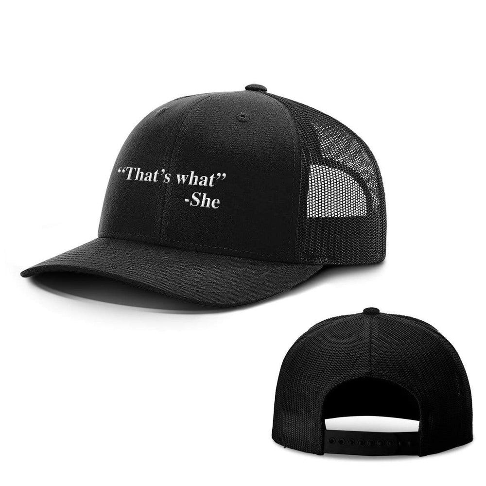BustedTees.com Snapback / Full Black / One Size That's What She Said Hats