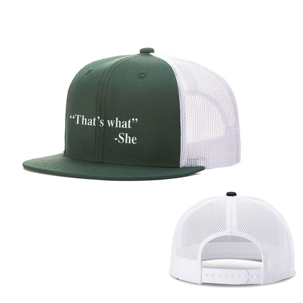 BustedTees.com Snapback Flatbill / Dark Green and White / One Size That's What She Said Hats