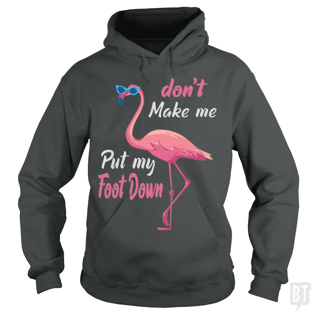 Don't Make Me Put My Foot Down Summer T-Shirt