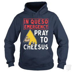 In queso emergency pray to cheesus