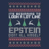 Epstein Didnt Kill Himself Christmas Sweater-Style Tee