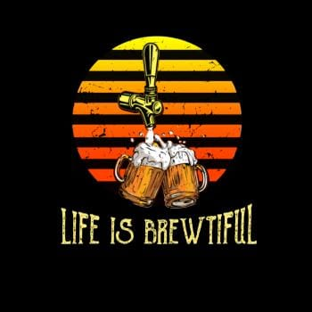 Life Is Brewtiful Funny Drinking Beer Vintage T Sh