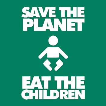 Save the Planet Eat the Children