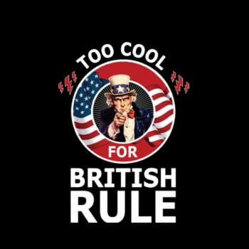 Too Cool British Rule Funny Patriotic