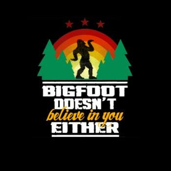 Bigfoot Doesnt Believe