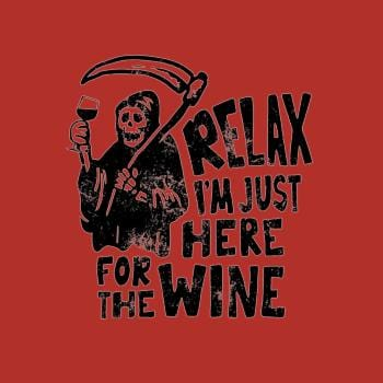 Relax Im Just Here For The Wine