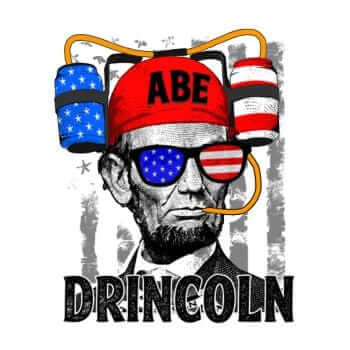 4th of july Abraham Lincoln Abe Drincoln Shirt