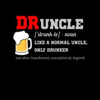 Druncle funny drunk uncle design