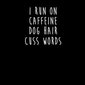 Caffeine Dog and cuss words Funny Gift Shirt