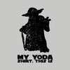 This is my Yoda shirt.