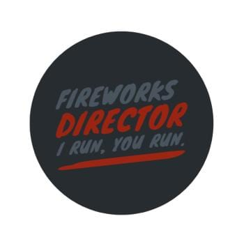 Fireworks Director I RUN YOU RUN.