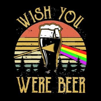 Wish You Were Beer Funny Drinking