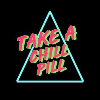 Take A Chill Pill 70s 80s Retro Style Funny Quotes