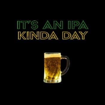 IPA kinda Day