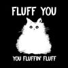SunFrog-Busted Fluff You You Fluff Funny Cat