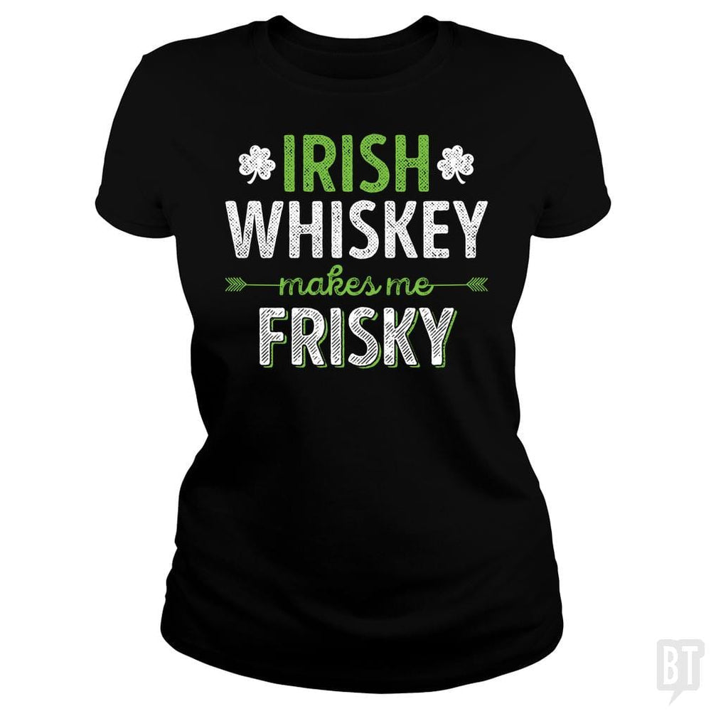 SunFrog-Busted Funky Hippo Classic Ladies Tee / Black / S Irish Whiskey Makes Me Frisky