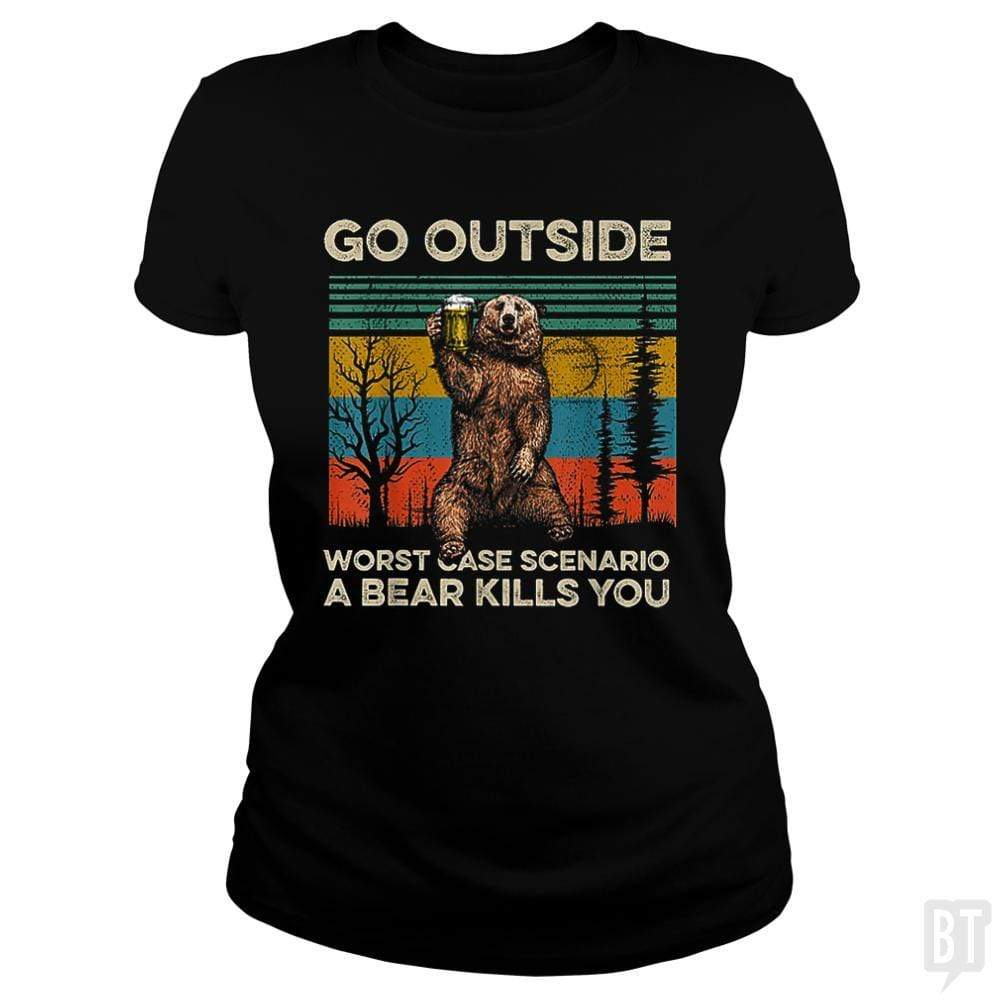 SunFrog-Busted MrT90 Classic Ladies Tee / Black / S Go Outside Worst Case Scenario A Bear Kills You