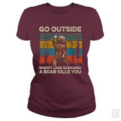 SunFrog-Busted MrT90 Classic Ladies Tee / Maroon / S Go Outside Worst Case Scenario A Bear Kills You