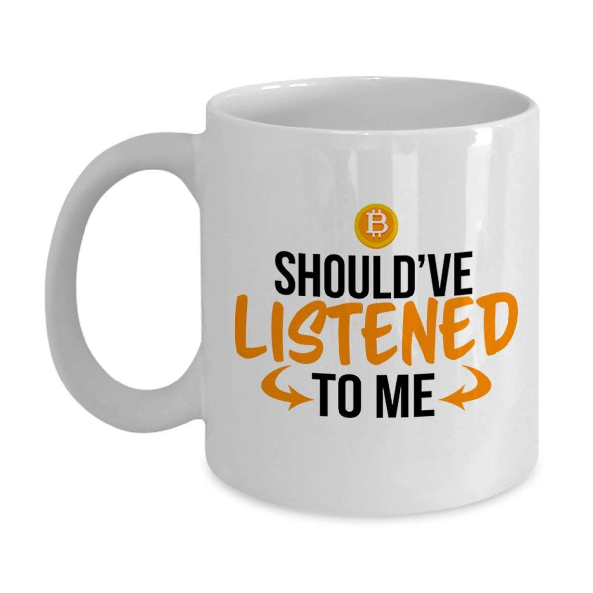 SunFrog-Busted MUG 11oz Mug / White Should've Listened To Me Mug