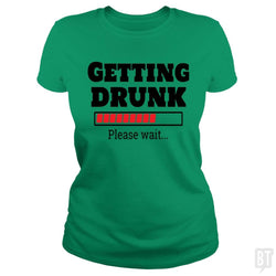 SunFrog-Busted Otaku_Sensei Classic Ladies Tee / Irish Green / S Getting drunk..Pls wait