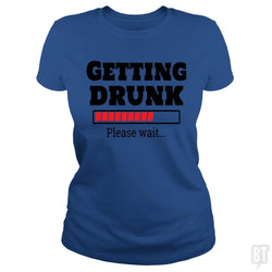 SunFrog-Busted Otaku_Sensei Classic Ladies Tee / Royal Blue / S Getting drunk..Pls wait