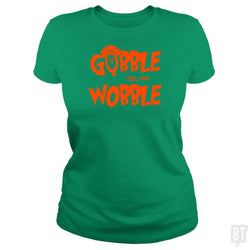 SunFrog-Busted PAMELA Classic Ladies Tee / Irish Green / S Gobble Till You Wobble Thanksgiving
