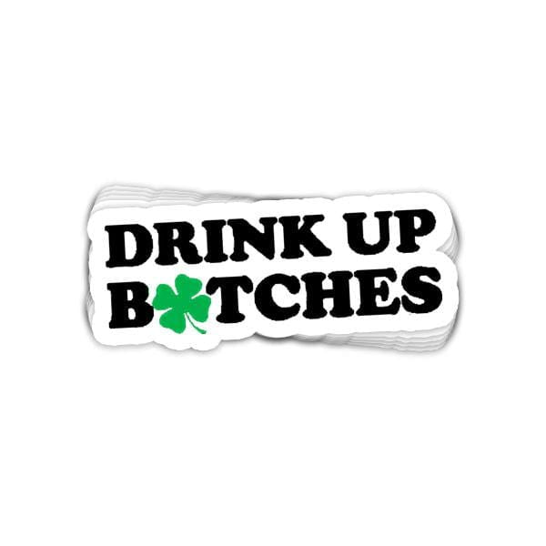 SunFrog-Busted Stickers Drink Up Bitches Vinyl Sticker