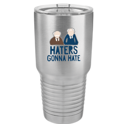SunFrog-Busted Tumblers 30oz / Stainless Haters Gonna Hate Tumbler