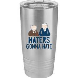 SunFrog-Busted Tumblers 20oz / Grey Haters Gonna Hate Tumbler