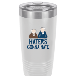 SunFrog-Busted Tumblers 20oz / White Haters Gonna Hate Tumbler