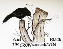 Load image into Gallery viewer, And the crow called the raven black...