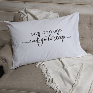 Give it to God Pillow Cover
