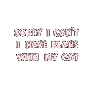 Sorry I Can't, I Have Plans With My Cat White Unisex Tee