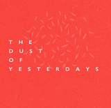 The Dust Of Yesterdays (Life And Times Of An Indigo Dreamer Vol. 1)