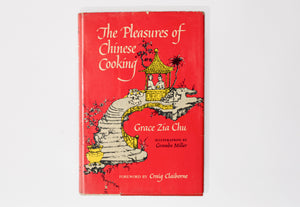 The Pleasures of Chinese Cooking by Grace Zia Chu