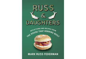 Russ & Daughters: The House That Herring Built Cookbook