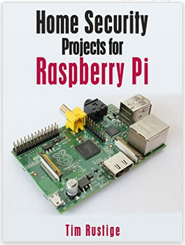 Home Security Projects for Raspberry Pi ebook by Tim Rustige in PDF format